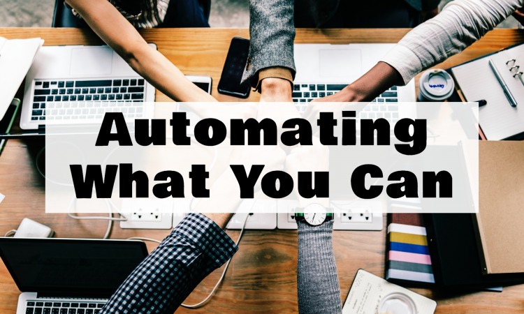 automating what you can