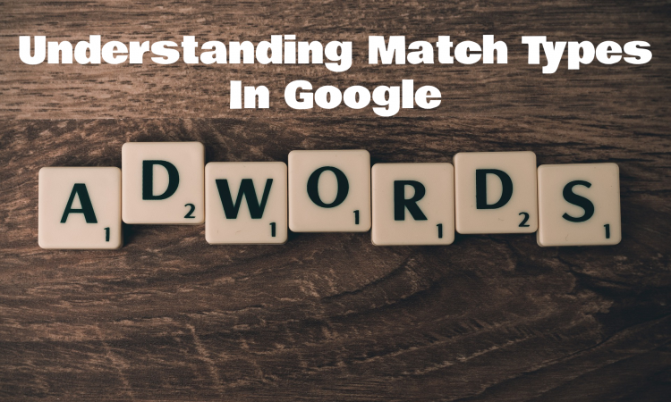 using match types in google adwords